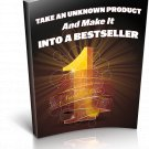 Take An Unknown Product And Make It Into A Bestseller | E-Book Download