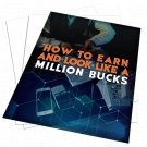 How To Earn And Look Like A Million Bucks   E-Book Download