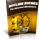 Offline Riches For Internet Marketers   E-Book Download