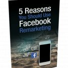 5 Reasons You Should Use Facebook Remarketing | E-Book Download