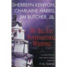 My Big Fat Supernatural Wedding (Hardcover) Edited by P.N. Elrod