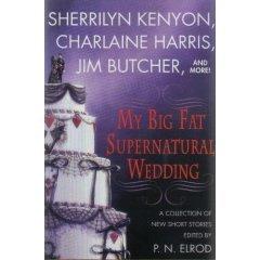 My Big Fat Supernatural Wedding (Hardcover) Edited by P.N. Elrod
