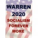 Warren 2020 Socialism Forever More Political Sign Help The Cause! Hang A Sign! Elizabeth Warren