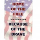 Home Of The Free ~ Because Of The Brave Patriotic Sign Help The Cause! Hang A Sign!