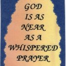 """1024 God Is As Near As A Whispered Prayer Love Notes 3"""" x 4"""" Inspirational Saying"""
