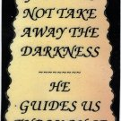 """1036 God Does Not Take Away The Darkness But He Guides Love Notes 3"""" x 4"""" Inspirational Saying"""