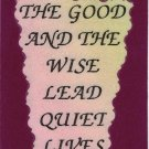 """The Good And The Wise Lead Quiet Lives  1044 Love Notes 3"""" x 4"""" Inspirational Saying"""