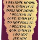 """I Believe In The Sun Even If It Does Not Shine  1045 Love Notes 3"""" x 4"""" Inspirational Saying"""