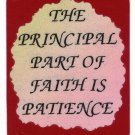 """The Principal Pat Of Faith Is Patience  1046 Love Notes 3"""" x 4"""" Inspirational Saying"""
