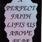 """A Perfect Faith Lifts Us Above Fear  1055 Love Notes 3"""" x 4"""" Inspirational Saying"""