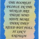 "The Poorest People In The World Are Those Who Have 1065 Love Notes 3"" x 4"" Inspirational Saying"