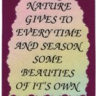 """Nature Gives To Every Time And Season Some Beauties 1067 Love Notes 3"""" x 4"""" Inspirational Saying"""