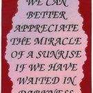 """We Can Better Appreciate The Miracle Of A Sunrise  1073 Love Notes 3"""" x 4"""" Inspirational Saying"""