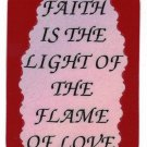 "Faith Is The Light Of The Flame Of Love 1084 Love Notes 3"" x 4"" Inspirational Saying"