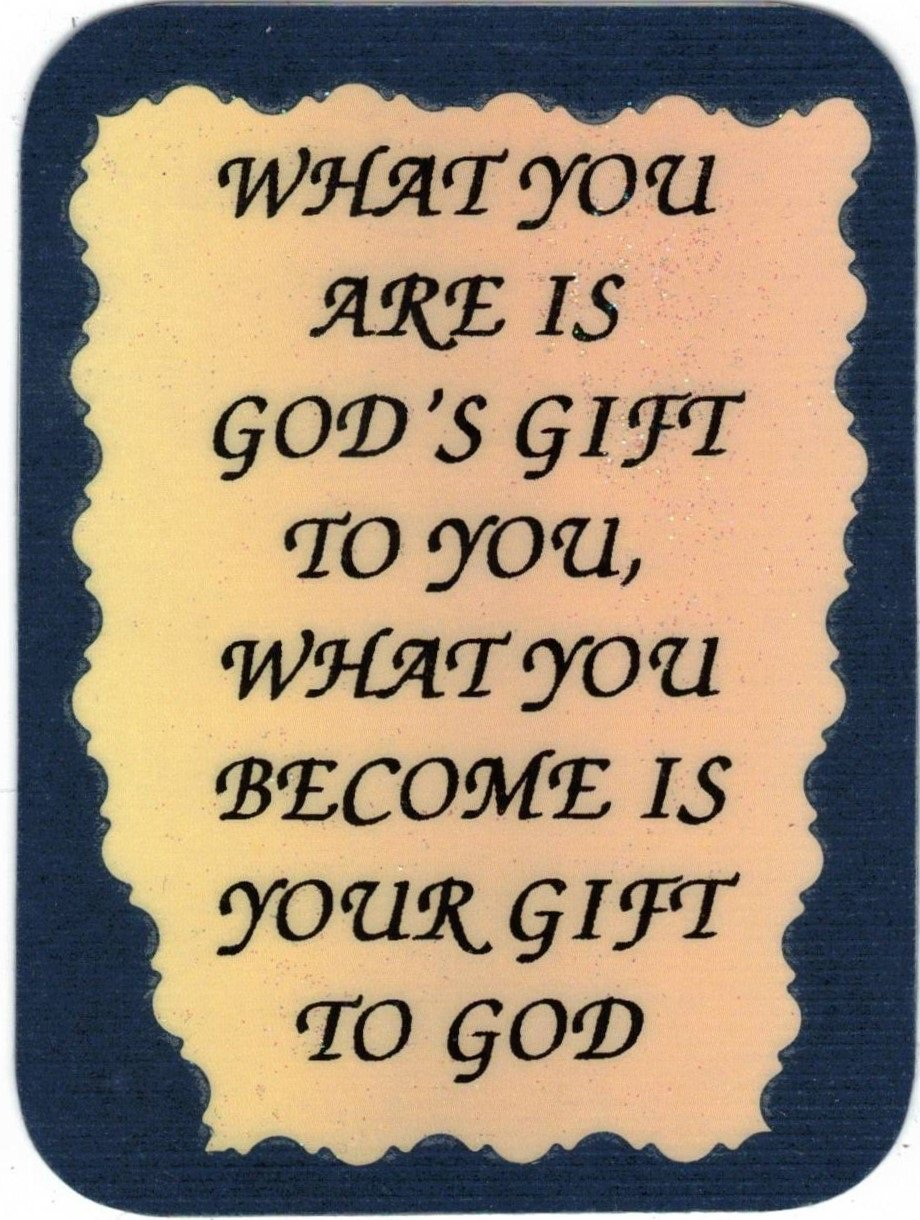 """What You Are Is God's Gift To You What You Become 1086 Love Notes 3"""" x 4"""" Inspirational Saying"""