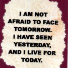 """I Am Not Afraid To Face Tomorrow 1097 Love Notes 3"""" x 4"""" Inspirational Saying"""