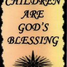 1105 Children are God's blessing Gift Inspirational Sayings Signs Plaques Family Friends