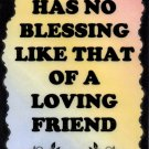 2002 Life Has No Blessing Of That Of A Loving Friend Inspirational Saying Sign Plaque