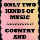 5046 Two kinds of music country and western Music Saying Signs Plaques Great Gifts