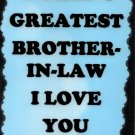 2059 World's Greatest Brother in law Family Sayings Signs Plaques Family Friends Gifts