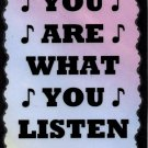 5102 You are what you listen to Music Saying Signs Plaques Band Gifts