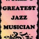 5024 World's Greatest Jazz Musician Brass Saxophone Trumpet Music Saying Sign Plaque