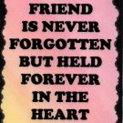 2003 A good friend is never forgotten Sayings Signs Plaques Friendship Gifts