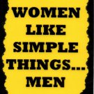 3097 Women Like Simple Things ..... Men Humorous Saying Sign Plaque Funny Gifts