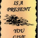 1114  A friend is a present you give yourself Inspirational Friendship Saying Sign Plaque
