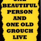 3129 One Beautiful Person One Old Grouch Funny Comic Saying Signs Plaques Gifts