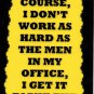 3091 Of Course I Don't Work Men In Office Humorous Funny Saying Signs Plaques