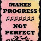 5058 Practice makes progress not perfect Music Saying Sign Plaque Musician Gift
