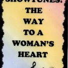 5086 Showtunes the way to a woman's heart Music Saying Signs Plaques Drama Gifts