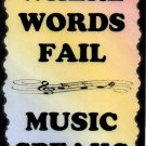 5071 Where words fail music speaks Great Gifts Music Saying Signs Plaques Musical Gifts