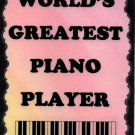 5006 World's Greatest Piano Player Pianist Band Choir Teacher Music Saying Signs Plaques Gifts