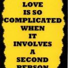 3149 Love Is So Complicated Second Person Humorous Comic Saying Signs Plaques Great Gifts