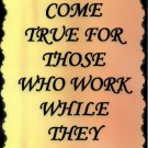 1094 Dreams Come True For Those Who Work Inspirational Saying Signs Plaques Gifts