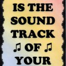 5098 Music is the soundtrack of your life Music Saying Sign Plaque Great Gifts