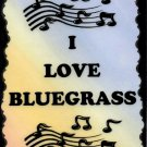 5068 I love bluegrass Music Saying Signs Plaques Great Gifts