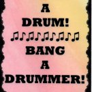 5076 Save a drum Bang a drummer Comic Funny Music Saying Sign Plaque