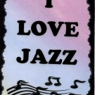 5069 I love jazz saxophone trumpet song Music Signs Plaques