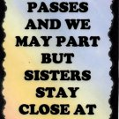 2037 Inspirational Signs Time passes Sisters Sayings Plaques Family Friends Gift