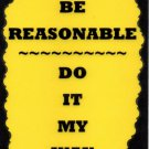 3044 Humorous Sayings Signs Plaques Gifts Be Reasonable Do It My Way