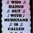5093 Signs of Life Love Laughter Music Someone who hangs with musicians drummer