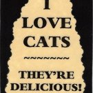 3198 Refrigerator Magnet Sign Funny Friendship Gift I Love Cats They're