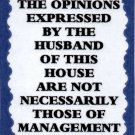 3123 Humorous Refrigerator Magnet Signs The Opinions Expressed Husband House