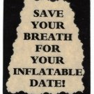 3156 Refrigerator Magnet Sign Funny Friendship Gift Save Breath Inflatable Date