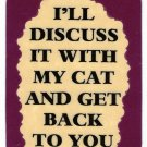3157 Refrigerator Magnet Sign Funny Friendship Gift I'll Discuss It With My Cat