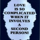 3149 Humorous Refrigerator Magnet Sign Love Is So Complicated Second Person