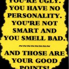 3285 Humorous Refrigerator Magnet Sign You're Ugly You Have No Personality